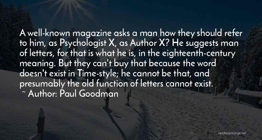 Psychologist Quotes By Paul Goodman