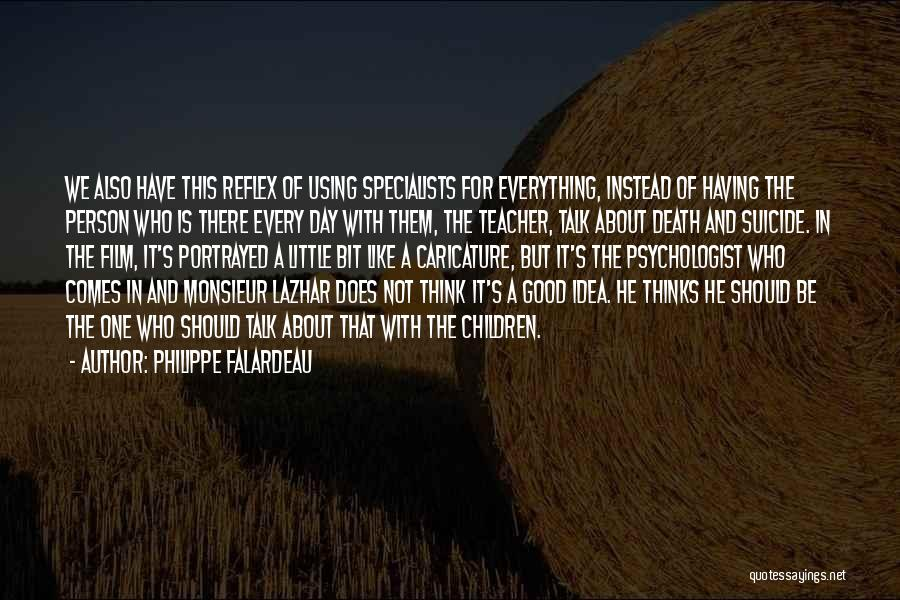 Psychologist Quotes By Philippe Falardeau