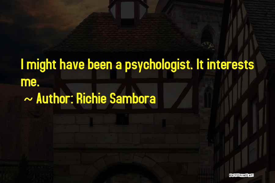 Psychologist Quotes By Richie Sambora