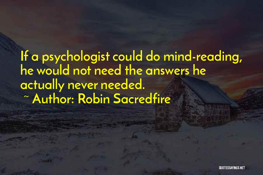 Psychologist Quotes By Robin Sacredfire
