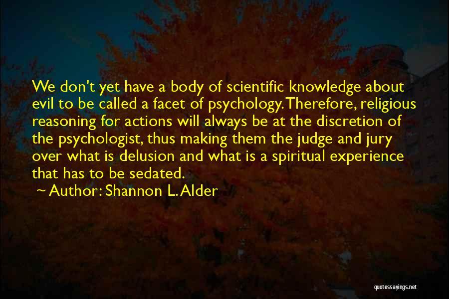 Psychologist Quotes By Shannon L. Alder