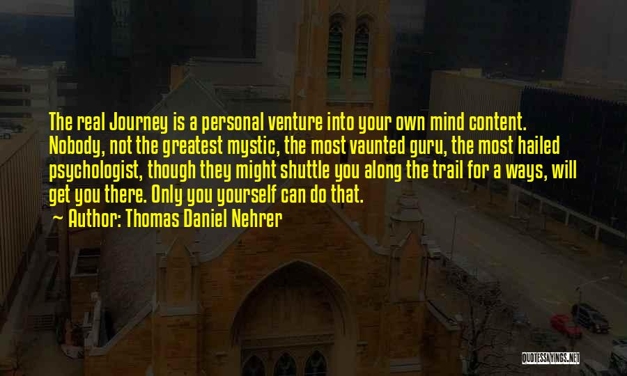 Psychologist Quotes By Thomas Daniel Nehrer