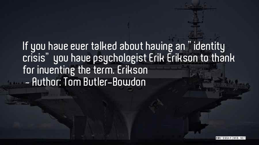 Psychologist Quotes By Tom Butler-Bowdon