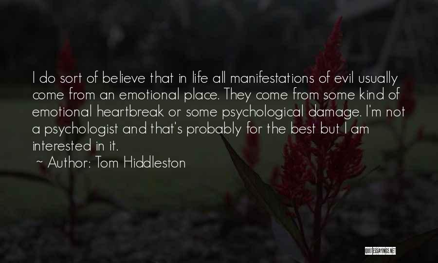 Psychologist Quotes By Tom Hiddleston