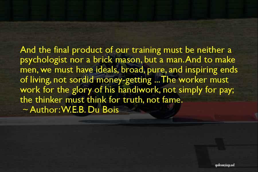 Psychologist Quotes By W.E.B. Du Bois
