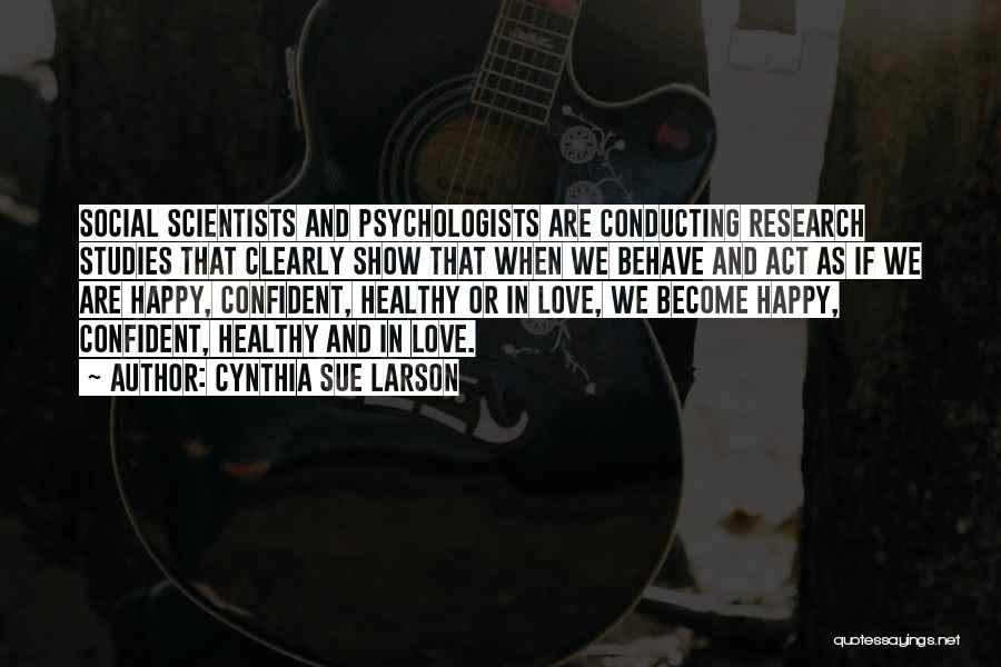 Psychology By Psychologists Quotes By Cynthia Sue Larson