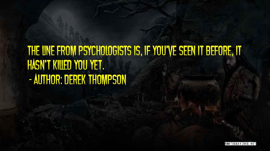 Psychology By Psychologists Quotes By Derek Thompson