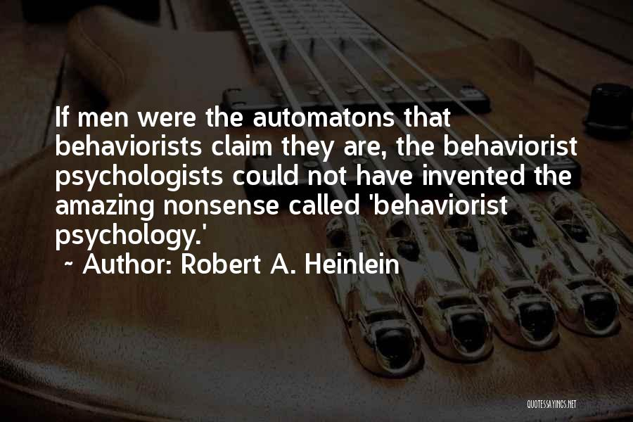Psychology By Psychologists Quotes By Robert A. Heinlein