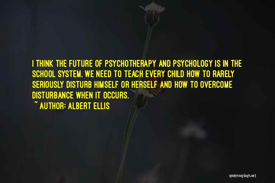 Psychology Quotes By Albert Ellis