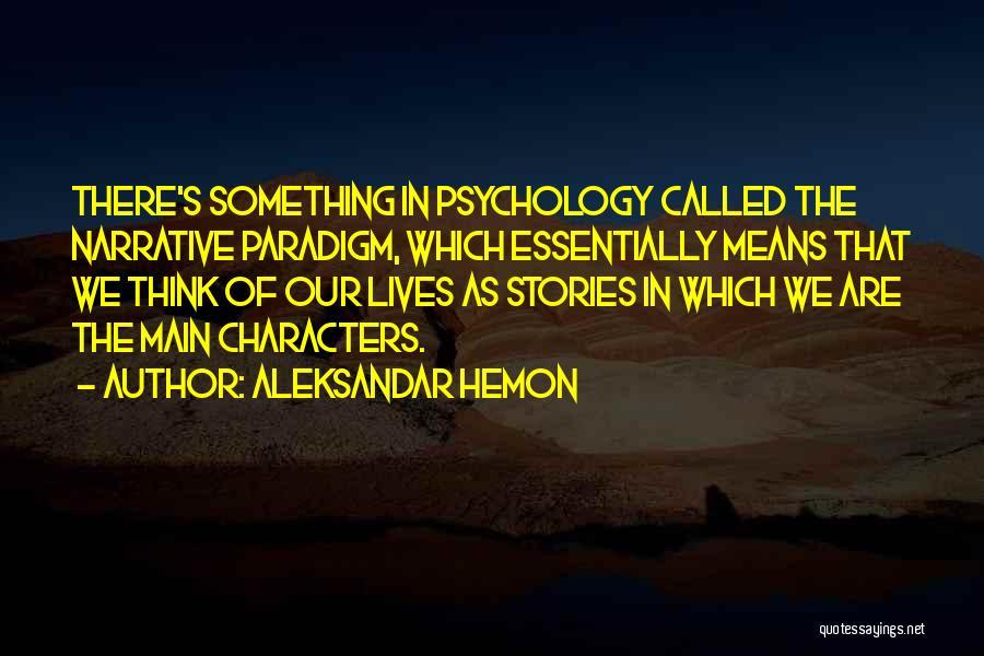 Psychology Quotes By Aleksandar Hemon