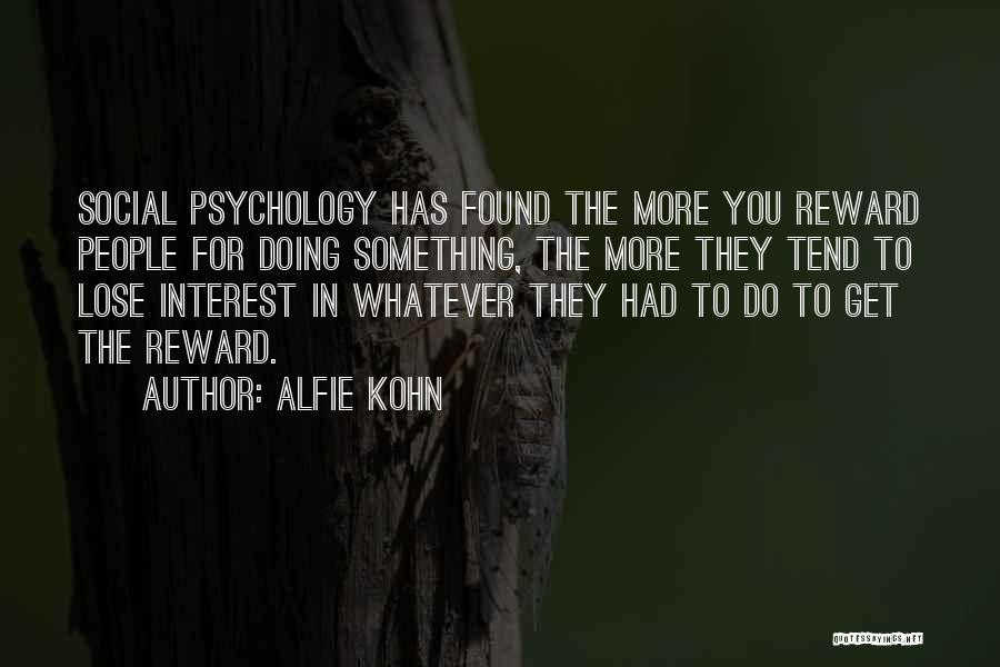 Psychology Quotes By Alfie Kohn