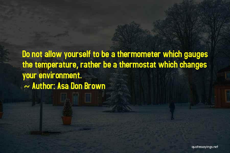 Psychology Quotes By Asa Don Brown
