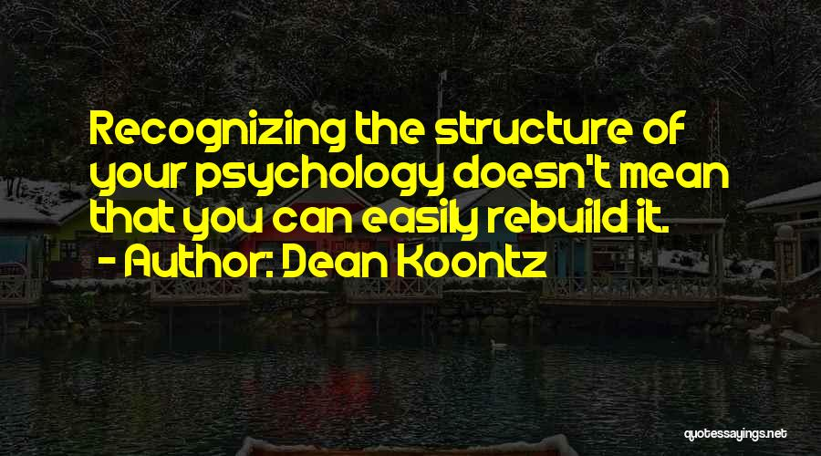 Psychology Quotes By Dean Koontz