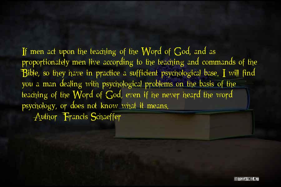 Psychology Quotes By Francis Schaeffer