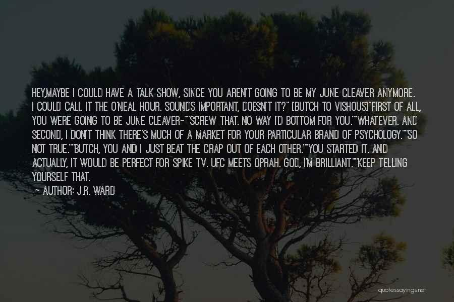 Psychology Quotes By J.R. Ward