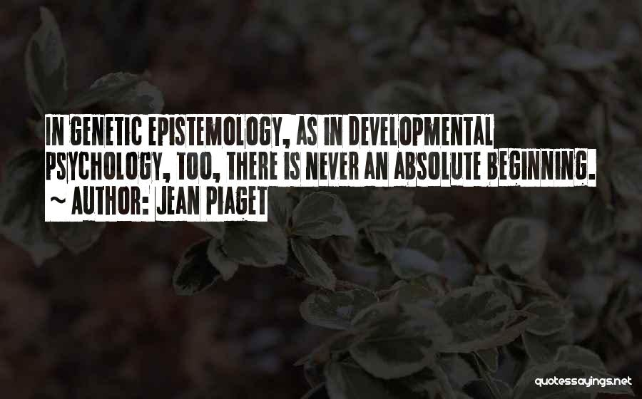 Psychology Quotes By Jean Piaget