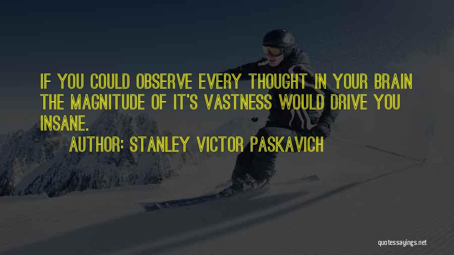 Psychology Quotes By Stanley Victor Paskavich