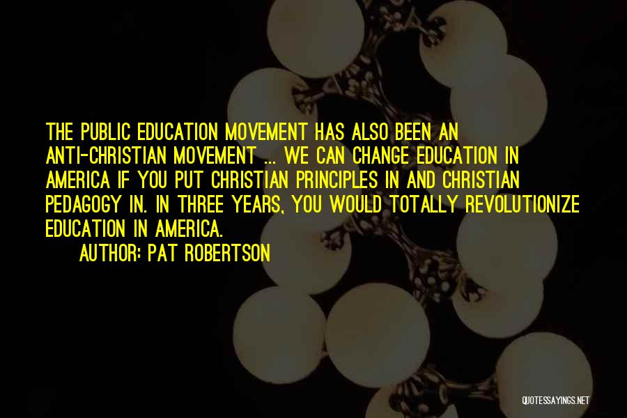Public Education In America Quotes By Pat Robertson