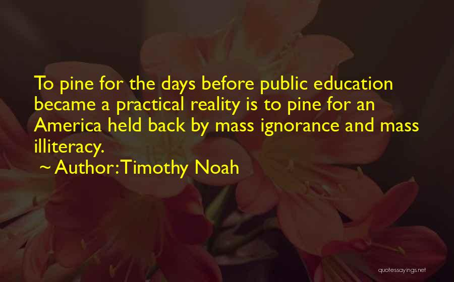 Public Education In America Quotes By Timothy Noah