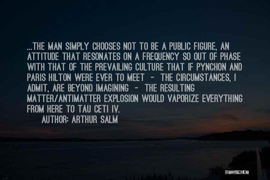 Public Figure Quotes By Arthur Salm