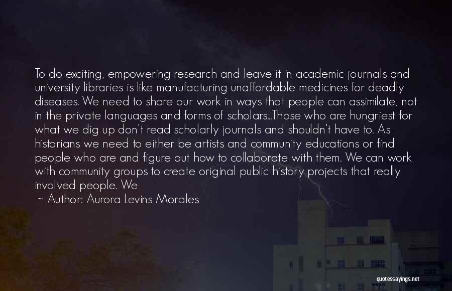 Public Figure Quotes By Aurora Levins Morales