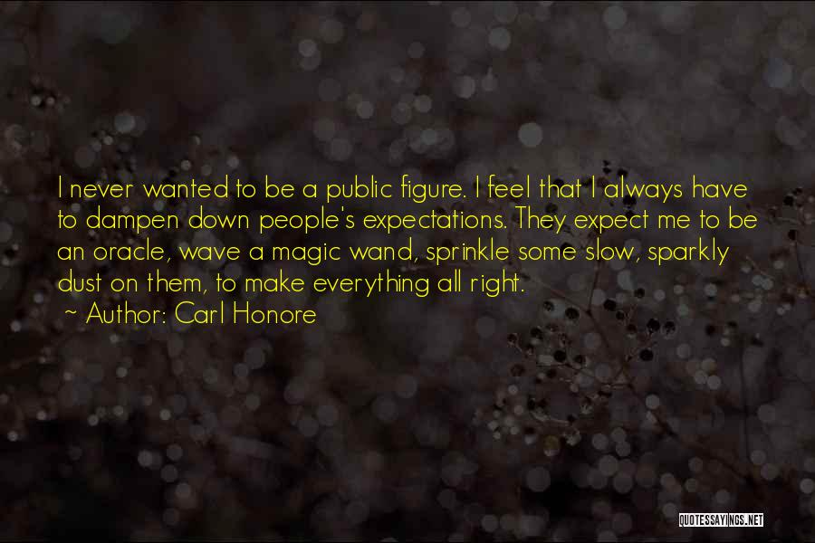 Public Figure Quotes By Carl Honore