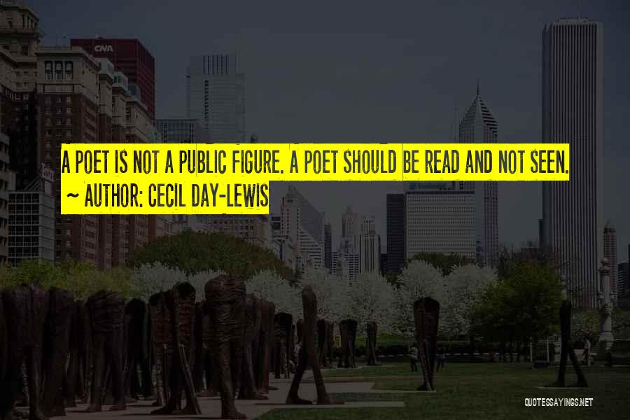 Public Figure Quotes By Cecil Day-Lewis
