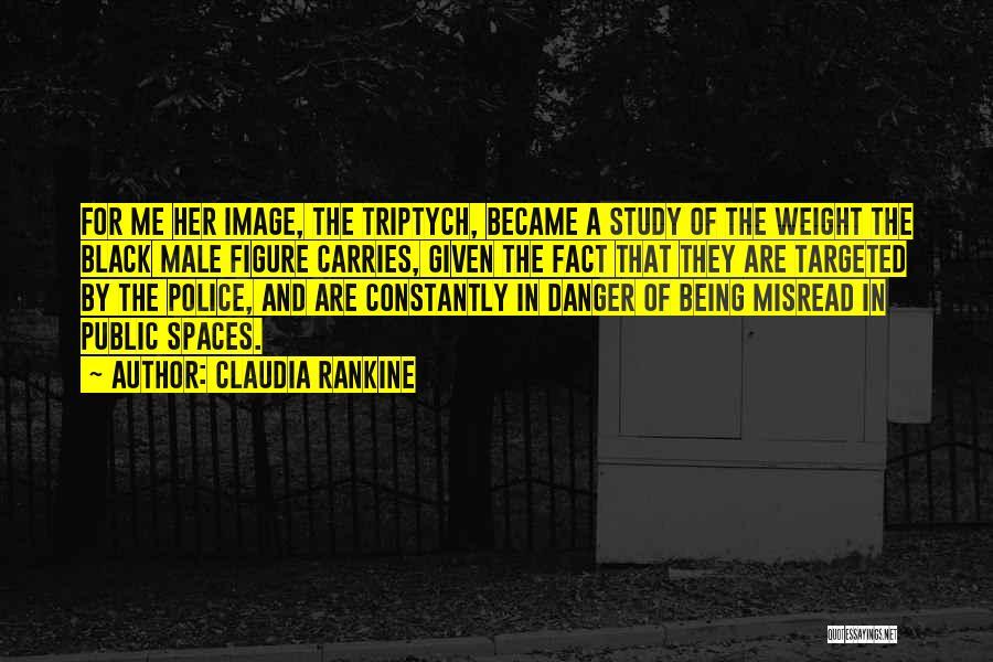 Public Figure Quotes By Claudia Rankine
