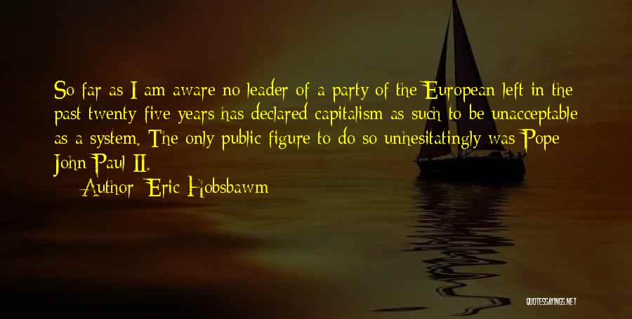 Public Figure Quotes By Eric Hobsbawm
