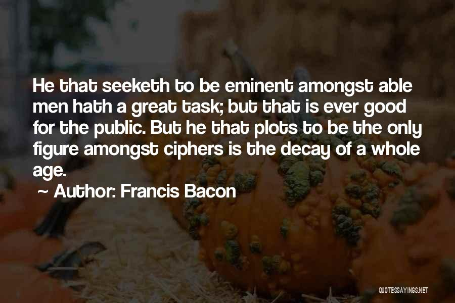 Public Figure Quotes By Francis Bacon