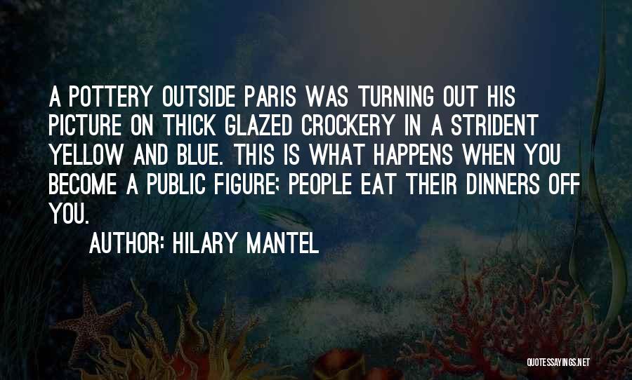Public Figure Quotes By Hilary Mantel
