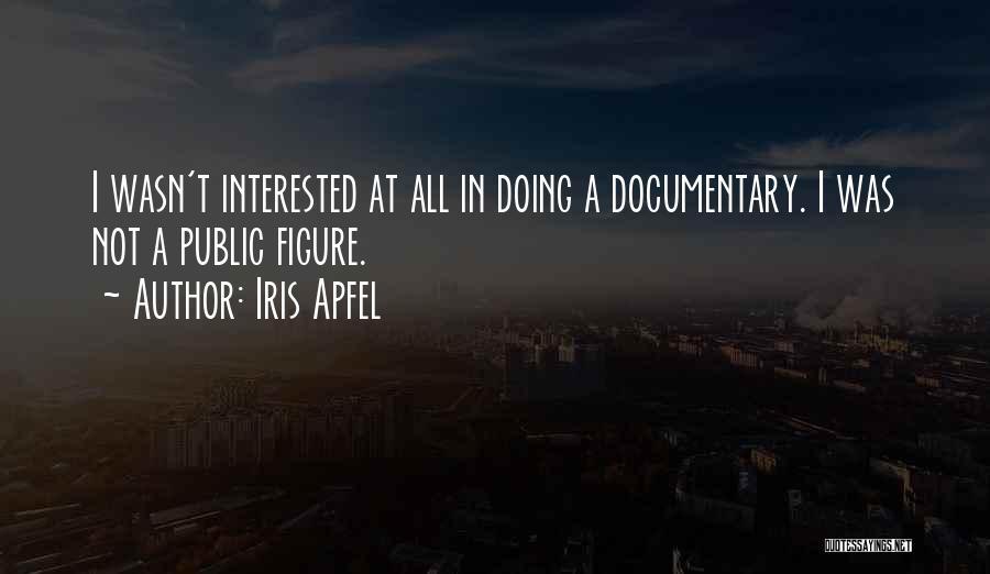 Public Figure Quotes By Iris Apfel