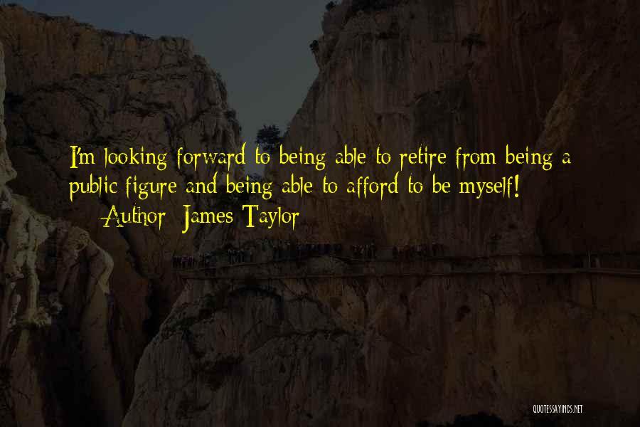 Public Figure Quotes By James Taylor