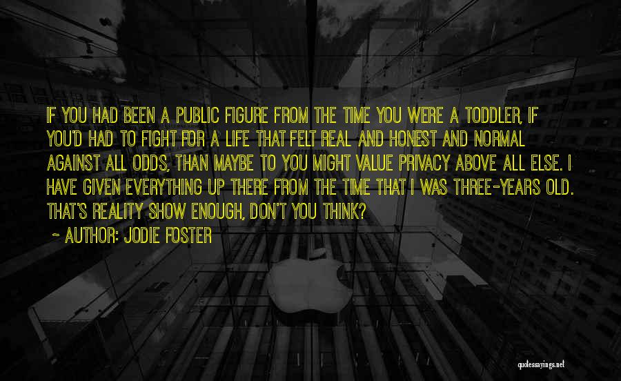 Public Figure Quotes By Jodie Foster