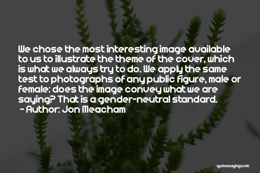 Public Figure Quotes By Jon Meacham