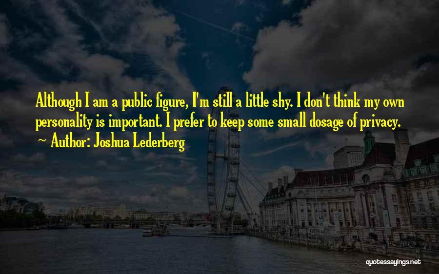 Public Figure Quotes By Joshua Lederberg