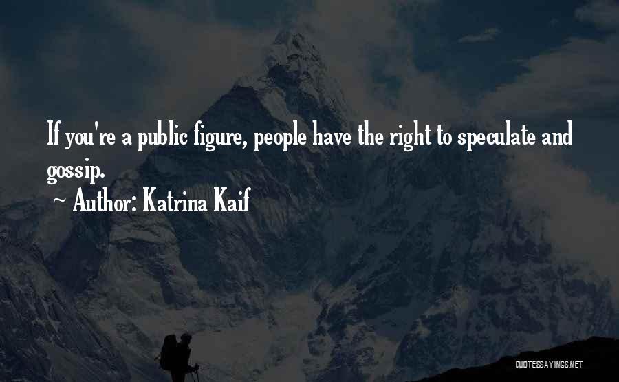 Public Figure Quotes By Katrina Kaif