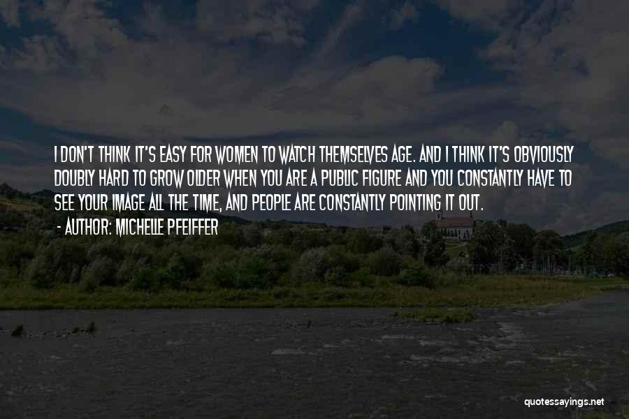Public Figure Quotes By Michelle Pfeiffer