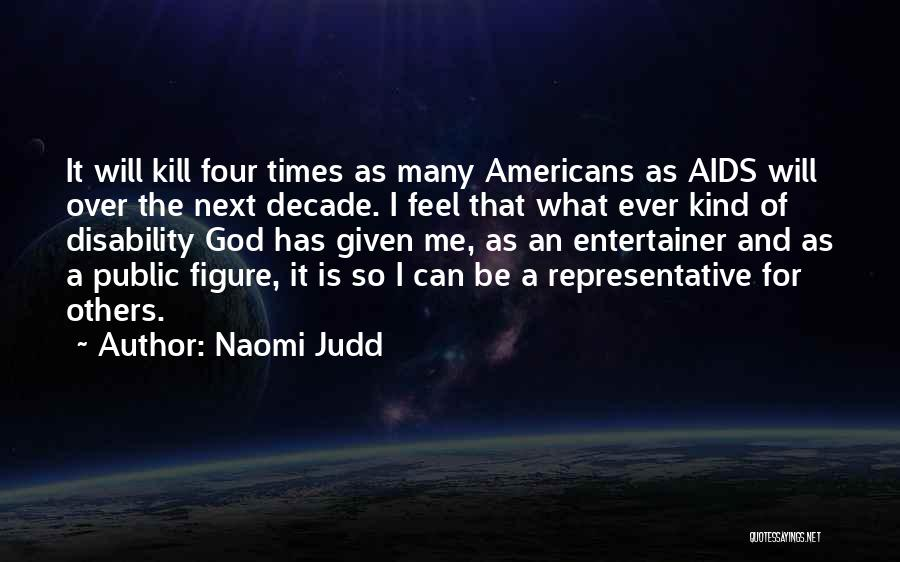 Public Figure Quotes By Naomi Judd