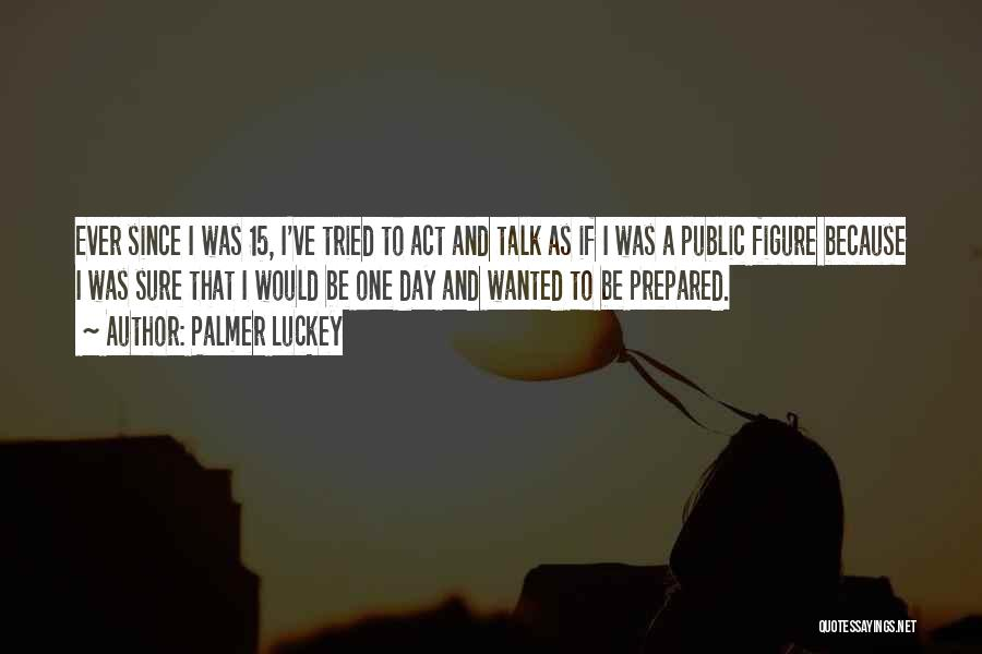 Public Figure Quotes By Palmer Luckey
