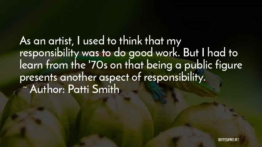 Public Figure Quotes By Patti Smith