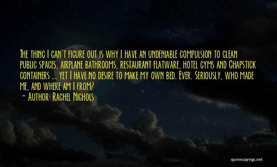 Public Figure Quotes By Rachel Nichols