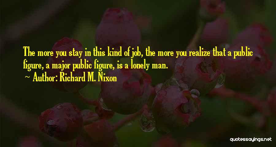 Public Figure Quotes By Richard M. Nixon
