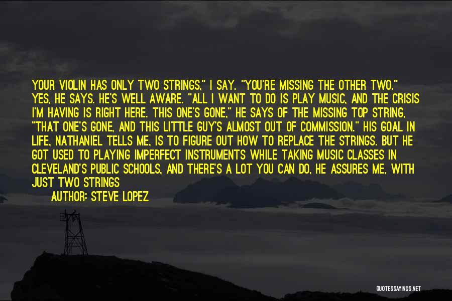 Public Figure Quotes By Steve Lopez
