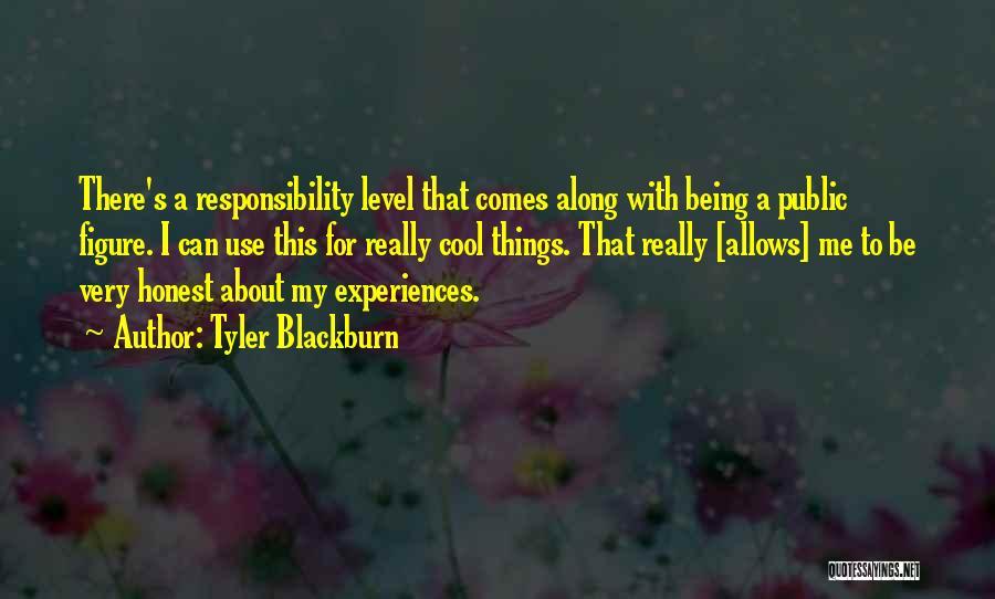 Public Figure Quotes By Tyler Blackburn