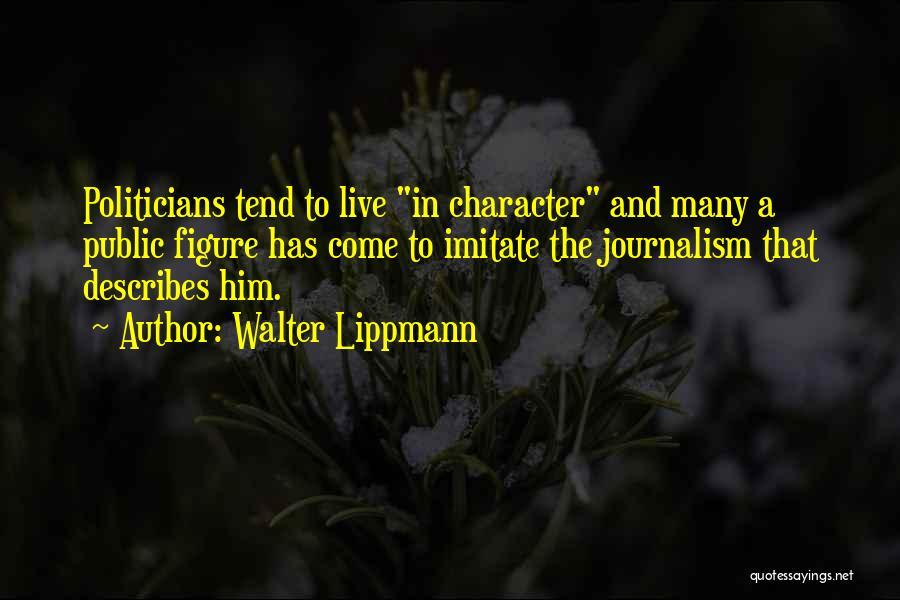 Public Figure Quotes By Walter Lippmann