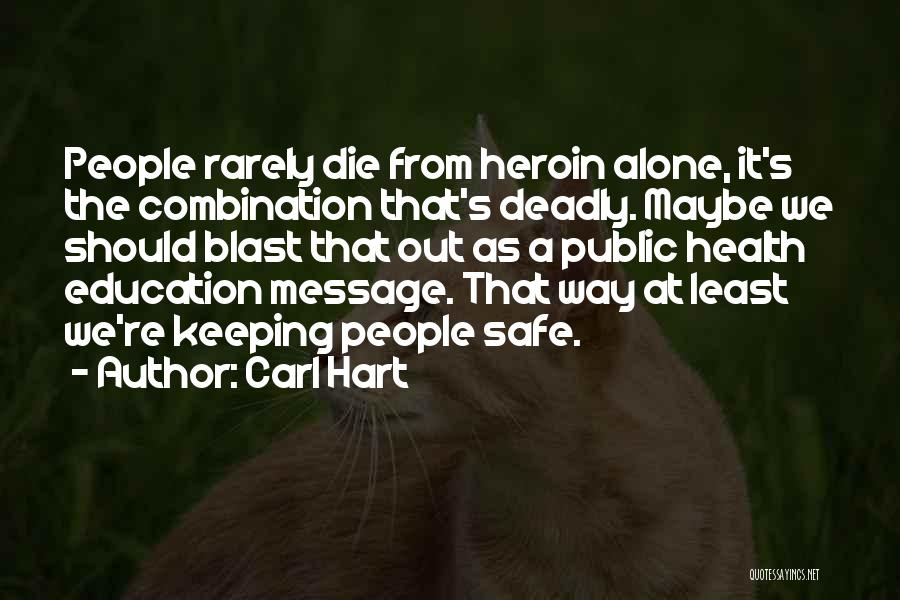 Public Health Education Quotes By Carl Hart