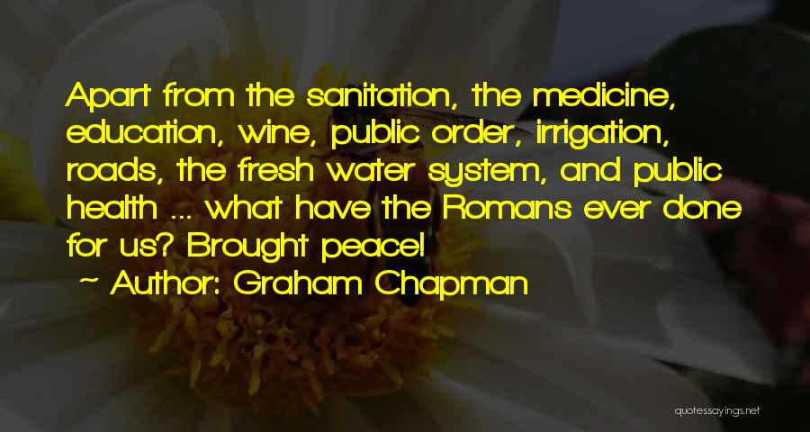 Public Health Education Quotes By Graham Chapman