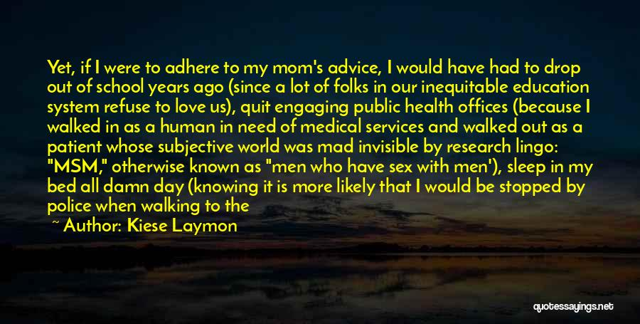 Public Health Education Quotes By Kiese Laymon