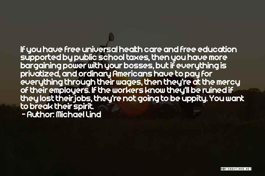 Public Health Education Quotes By Michael Lind